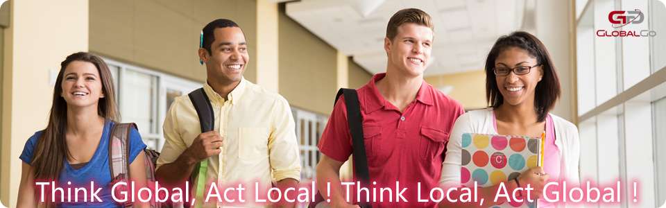 Think Global, Act Local ! Think Local, Act Global!